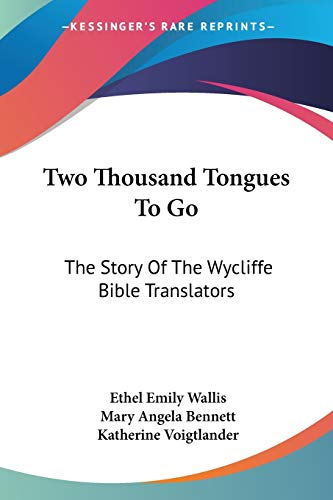 9780548385951: Two Thousand Tongues To Go: The Story Of The Wycliffe Bible Translators