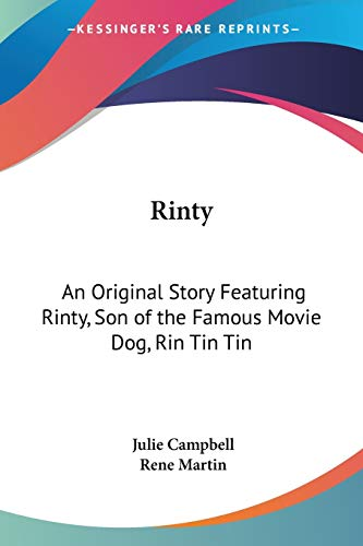 9780548386903: Rinty: An Original Story Featuring Rinty, Son of the Famous Movie Dog, Rin Tin Tin