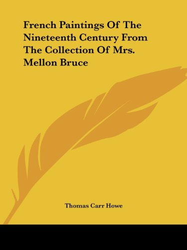 9780548391648: French Paintings Of The Nineteenth Century From The Collection Of Mrs. Mellon Bruce
