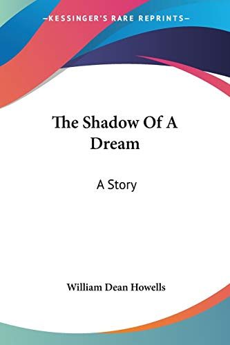 9780548408926: The Shadow Of A Dream: A Story