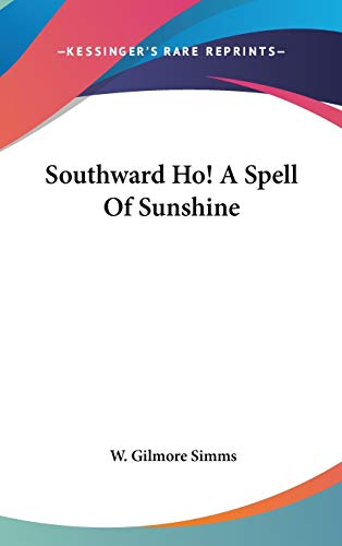 9780548421307: Southward Ho! A Spell Of Sunshine