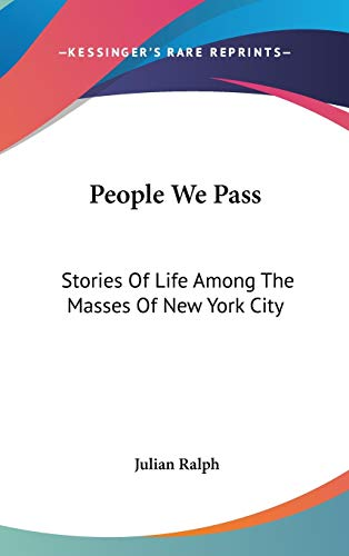 9780548422144: People We Pass: Stories Of Life Among The Masses Of New York City
