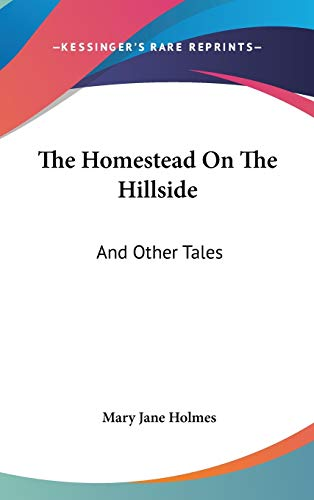9780548422960: The Homestead On The Hillside: And Other Tales