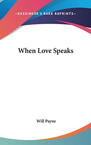 When Love Speaks (0548424225) by Will Payne