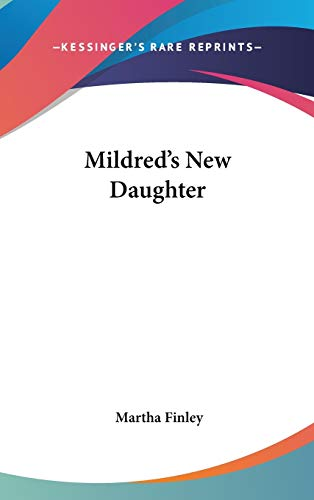 9780548434253: Mildred's New Daughter