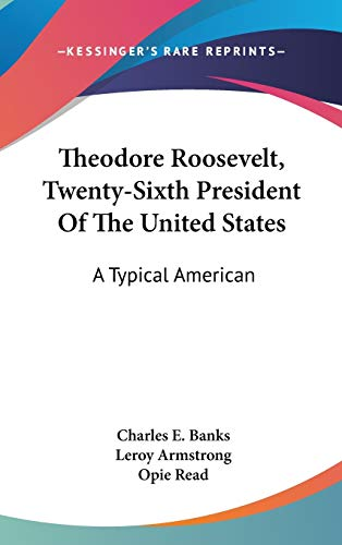 9780548437544: Theodore Roosevelt, Twenty-Sixth President Of The United States: A Typical American