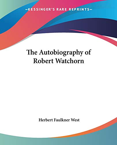 9780548438770: The Autobiography of Robert Watchorn