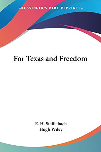 9780548441930: For Texas and Freedom