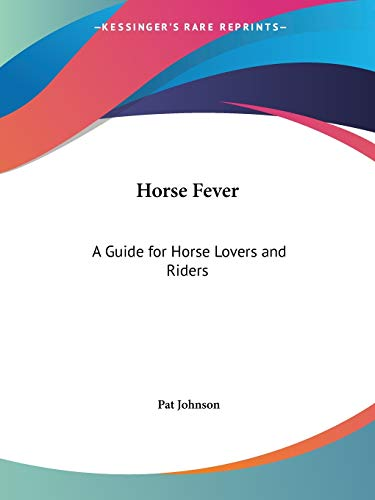 9780548442845: Horse Fever: A Guide for Horse Lovers and Riders