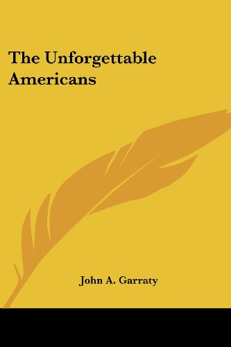 9780548442913: The Unforgettable Americans