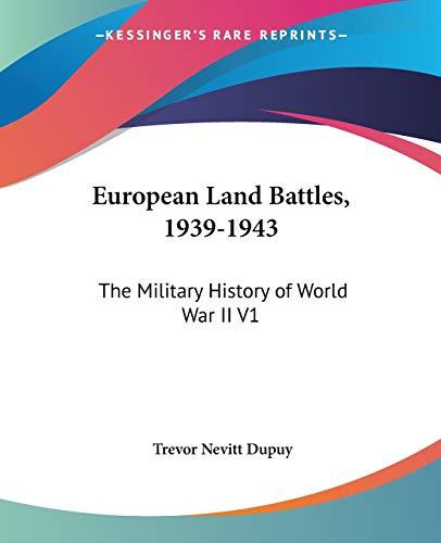 9780548443170: European Land Battles, 1939-1943: The Military History of World War II V1