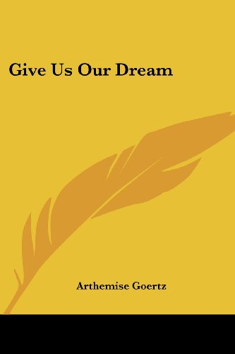 9780548443552: Give Us Our Dream