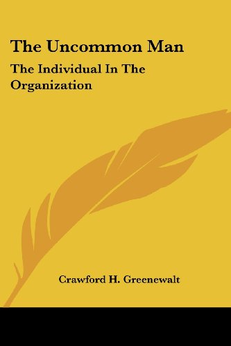 9780548444719: The Uncommon Man: The Individual In The Organization