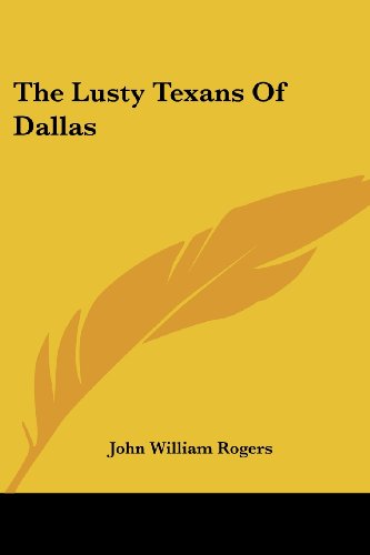 9780548445310: The Lusty Texans Of Dallas