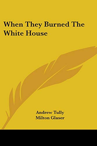 9780548450154: When They Burned the White House