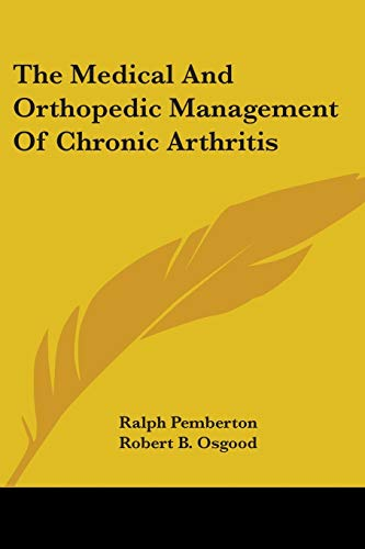 9780548450581: The Medical and Orthopedic Management of Chronic Arthritis