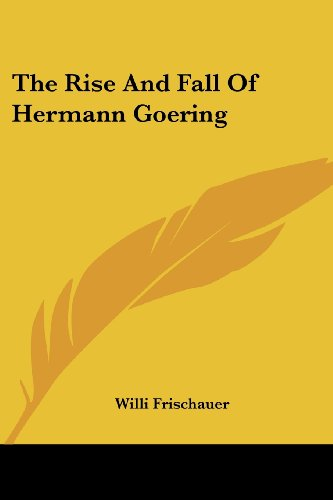 9780548451922: The Rise And Fall Of Hermann Goering