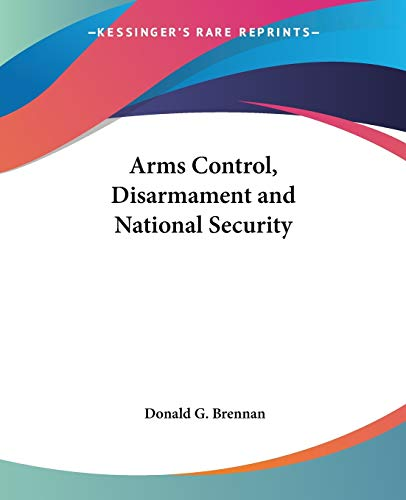 9780548452288: Arms Control, Disarmament and National Security