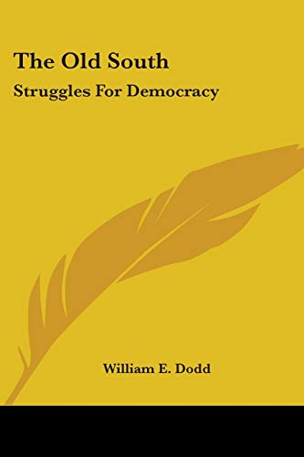 9780548453636: The Old South: Struggles for Democracy