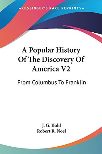 9780548460337: A Popular History of the Discovery of America V2: From Columbus to Franklin