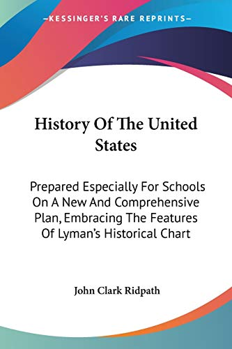 9780548473061: History Of The United States: Prepared Especially For Schools On A New And Comprehensive Plan, Embracing The Features Of Lyman's Historical Chart