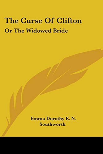 9780548475324: The Curse Of Clifton: Or The Widowed Bride