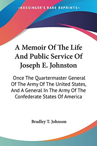 9780548488744: A Memoir Of The Life And Public Service Of Joseph E. Johnston: Once The Quartermaster General Of The Army Of The United States, And A General In The Army Of The Confederate States Of America
