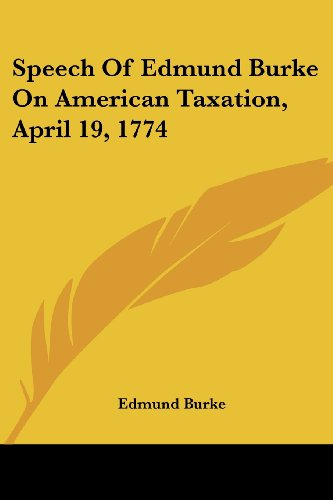 9780548489420: Speech Of Edmund Burke On American Taxation, April 19, 1774