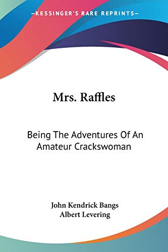 Mrs. Raffles: Being The Adventures Of An