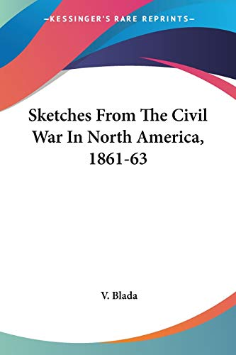 9780548502204: Sketches From The Civil War In North America, 1861-63