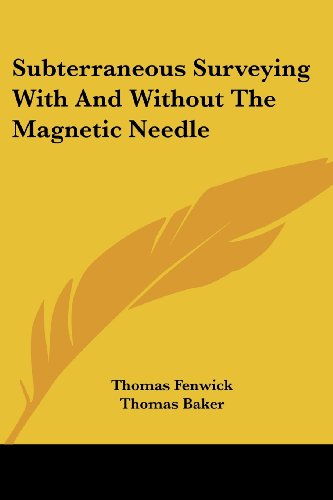9780548508466: Subterraneous Surveying with and Without the Magnetic Needle