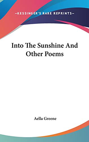 9780548515426: Into The Sunshine And Other Poems