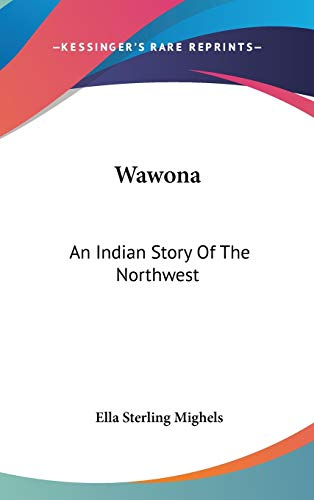 9780548518212: Wawona: An Indian Story Of The Northwest