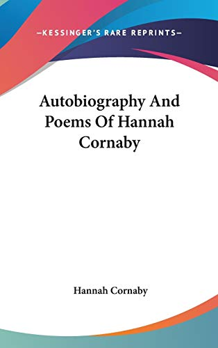 9780548523360: Autobiography And Poems Of Hannah Cornaby