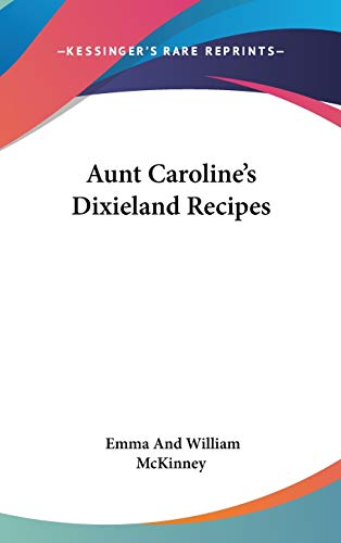 9780548523766: Aunt Caroline's Dixieland Recipes