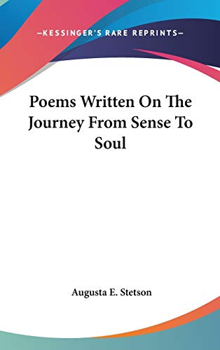 9780548525920: Poems Written on the Journey from Sense to Soul