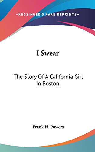 9780548529942: I Swear: The Story Of A California Girl In Boston