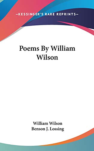 9780548532737: Poems By William Wilson
