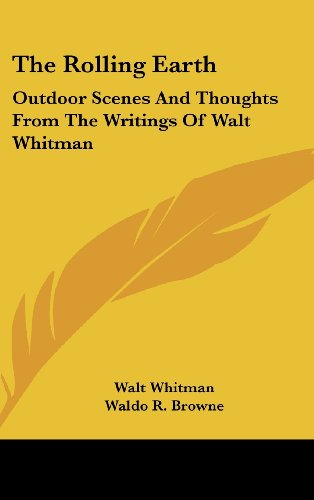 9780548534229: The Rolling Earth: Outdoor Scenes and Thoughts from the Writings of Walt Whitman