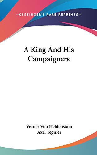 9780548535547: A King And His Campaigners