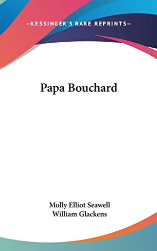 9780548537367: Papa Bouchard