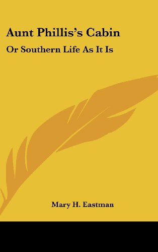 9780548538524: Aunt Phillis's Cabin: Or Southern Life As It Is