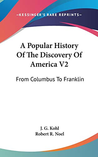 9780548539750: A Popular History of the Discovery of America V2: From Columbus to Franklin