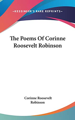 9780548540169: The Poems of Corinne Roosevelt Robinson