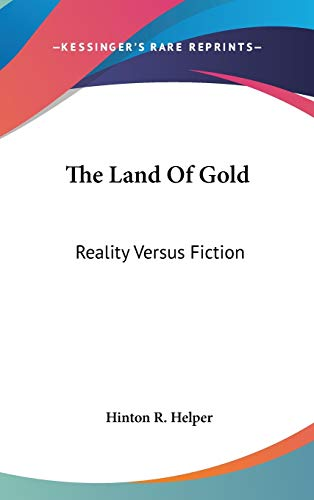 9780548541210: The Land Of Gold: Reality Versus Fiction