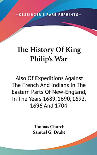 9780548542088: The History Of King Philip's War: Also Of Expeditions Against The French And Indians In The Eastern Parts Of New-England, In The Years 1689, 1690, 1692, 1696 And 1704