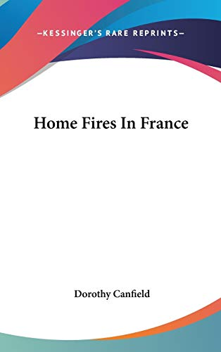 9780548543405: Home Fires In France