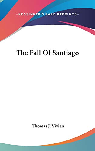 9780548543856: The Fall Of Santiago