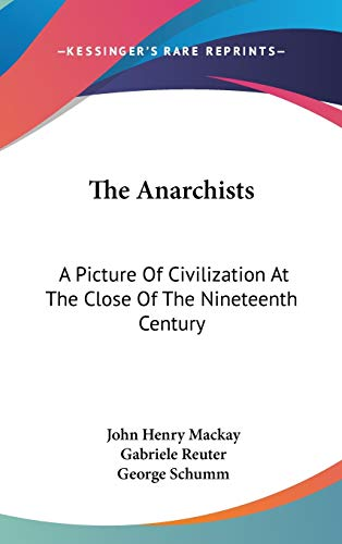 9780548544181: The Anarchists: A Picture Of Civilization At The Close Of The Nineteenth Century