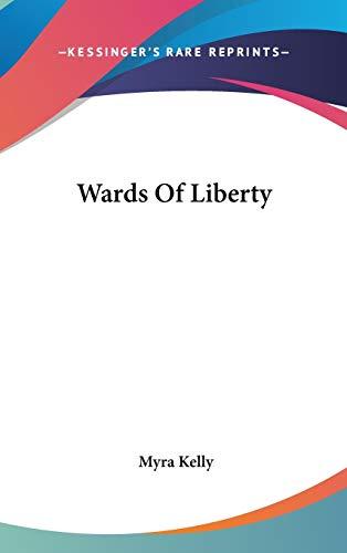 9780548545591: Wards Of Liberty